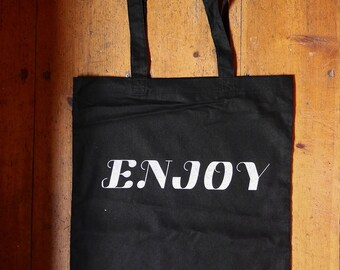 ENJOY - screen printed tote bag