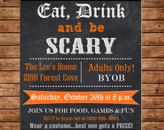 Halloween Invitation Eat Drink Be Scary Birthday Party - Can personalize colors /wording - Printable File or Printed Cards