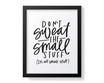 Self Love Print   Don't Sweat The Small Stuff   Motivational Print   Don't Worry Be Happy   Living the Good Life   Living My Best Life