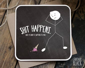 Sorry card / Encouragement card / Thinking of you / Sh*t happens / Sympathy card / SM11