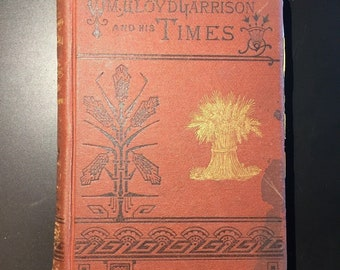 William Lloyd Garrison and His Times, Oliver Johnson, 1880, Illustrated