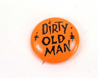 Vintage Dirty Old Man Button Fluorescent Orange