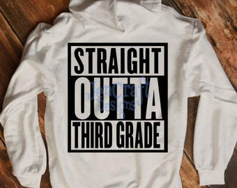 Straight Outta Third Grade SVG, 3rd  3 rd grade svg, Eps, Dxf, Png Cut Files For Cricut, Silhouette. Print then cut, Iron on or Vinyl Decal