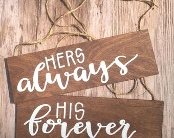 hers always his forever wedding signs / i love you i know signs / wedding chair signs / wood wedding signs.