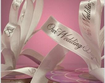Top Seller!!! Printed Ribbon: Our WEDDING DAY RIBBON