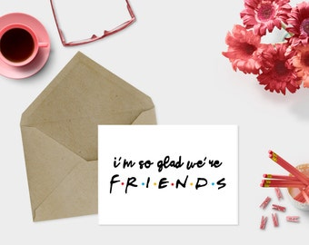 Friends ross card etsy friends tv show greeting card im so glad were friends bookmarktalkfo Images