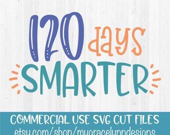 120 Days Smarter - 120 Days of School - SVG Cut File