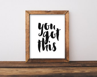 Printable Wall Art 8x10, You Got This, home decor printable, typography quote, motivational print, inspiration, teen art, wall decor