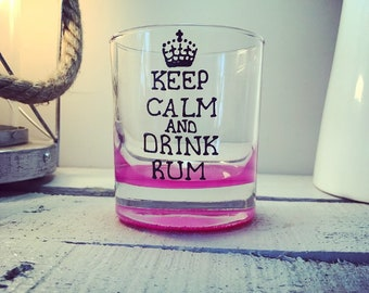 Keep Calm and Drink Rum hand painted short Glass available in 8 colours