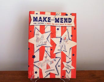 Make and Mend for Victory Patriotic World War II Original Booklet Copyright 1942 forAlterations Make Over Accessories Mending and Darning