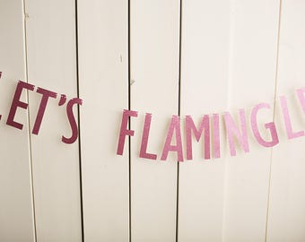 Let's Flamingle glitter garland - First birthday - Luau party - Summertime
