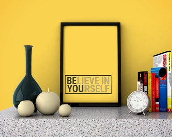 Wallart | Download: Believe in yourself | Print Wall | Art Decor| Daily Motivation| Poster | Printable| Quote