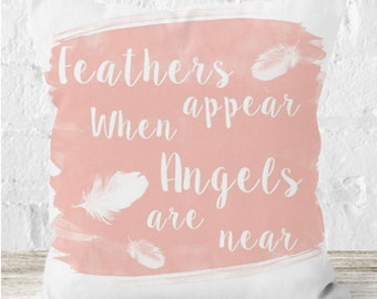 Feathers appear when Angels are near Quote Cushion- love - Cosy Homeware - Cushionc - Guardian Angel Quote - Bereavement