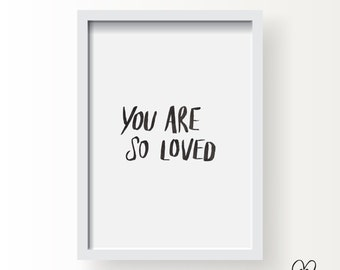 Printable Brush Lettering Print - You Are So Loved  / DIY Room Decor