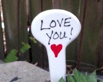 Love you garden stake.
