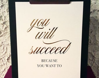 """Real foil   Print   Wall Art   Inspirational Quote   Motivation   Success   """"You will succeed, because you want to"""""""