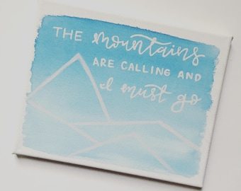 Hand painted canvas // the mountains are calling and I must go quote // gift // home decor