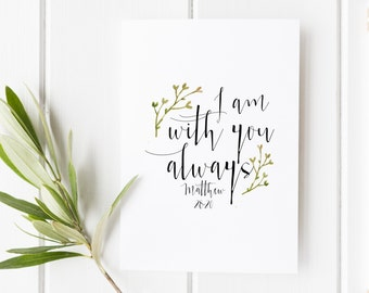 I am with you always - Matthew 28:20 - Scripture art - Bible verse - Bible verse wall art - bible verse print - Encouragement gift