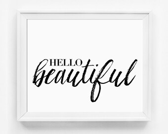 Hello Beautiful Print, Inspirational Quote, Bedroom Decor, Modern Art Print, Bedroom Art, Wall Quotes, Wall Art Print, Anniversary Gift