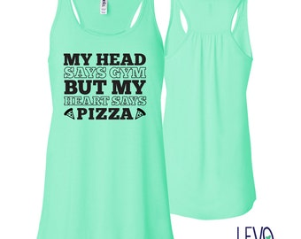 My Head Says Gym But My Heart Says Pizza Gym Tank, Racerback tank, Cute Gym shirt, Gym Apparel, Soft Gym Shirt, Gym Tank