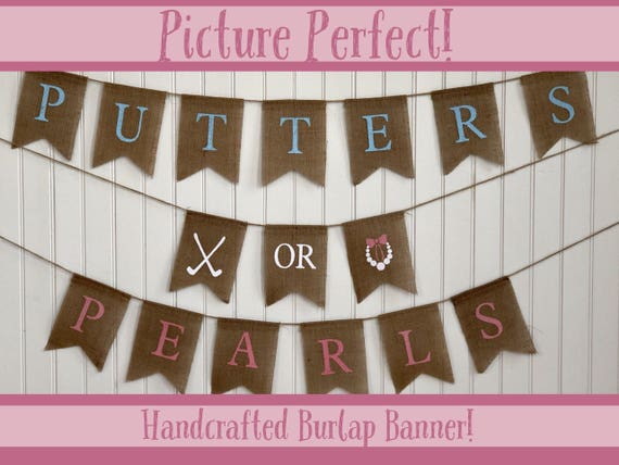 PUTTERS or PEARLS Burlap Banner! The Perfect Gender Reveal Theme! Customizable Burlap Banners! Perfect Gender Reveal Ideas!