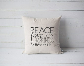 Peace love joy & happiness reside here 18x18 screen printed throw pillow home decor