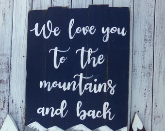 We Love You to the Mountains and Back, Woodland Nursery Decor, Mountain Themed Sign, Mountain Nursery Sign, Outdoor Theme Sign, Camping Sign