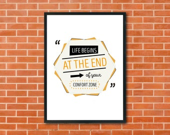 life begins at the end of your comfort zone, Pmddevloper ,Motivition,Print / motivational / inspiration / quote / art / text / words /