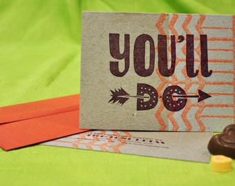 YOU'LL DO -for now- letterpress card