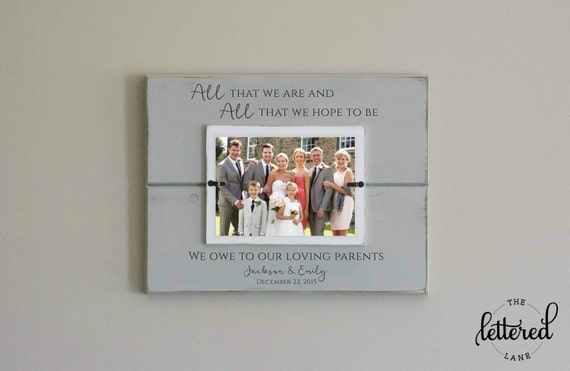 Parents Wedding Gift Frame All that we are all we hope to