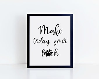 Make Today Print, INSTANT DOWNLOAD, inspirational wall art, printable wall art, printable home decor, printable sign, typography art