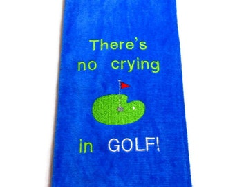golf towel, funny golfer gift, There's No, Crying in Golf, groomsman gift, birthday golf gift, embroidered towel, monogram golf, sports gift