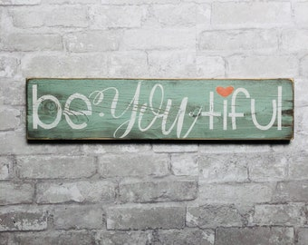 Be-you-tiful, rustic wood sign, handpainted wooden signs, wood sign, beautiful, rustic wood decor, handpainted, wooden signs, wood signs