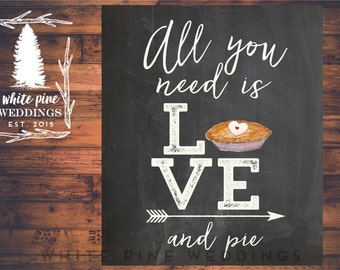 PRINTABLE Wedding PIE Sign, Dessert Bar sign, Pie Sign, All you need is love and a cupcake sign, Pie dessert bar, Pie Bar, Chalkboard sign