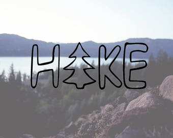 Vinyl Decal - Hike Decal - Car Decal - Laptop Decal - iPad Decal - Window Decal - Bumper Sticker