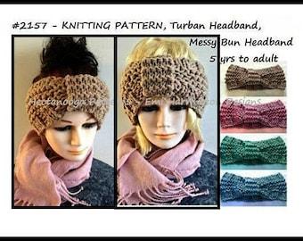 KNITTING PATTERN- Turban Headband, Messy Bun Headband, 5 yrs-Adult, Beginner easy, headband pattern, knit headband, #2157 Hectanooga Pattern