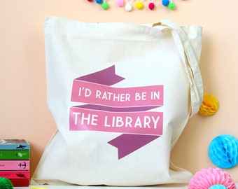 Library Book Bag. I'd Rather be in the Library. Tote Bag. Literary Gifts. Book Lover. Literary Quote. Reading. Book Art. Librarian.