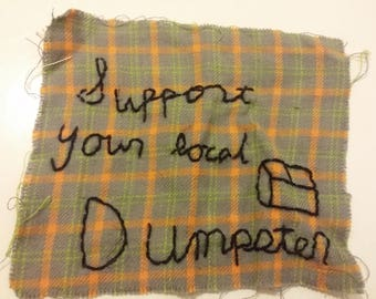 Support your local dumpster patch
