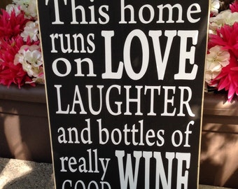 This home runs on love laughter and bottles of really good wine, wine saying, love, laughter, wine word art, wood sign - Style# HM79