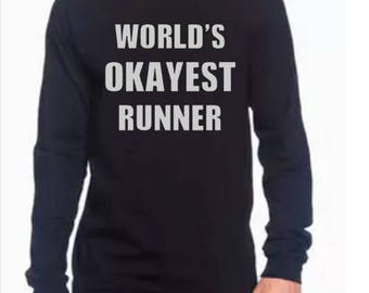 World's Okayest Runner -Long Sleeve