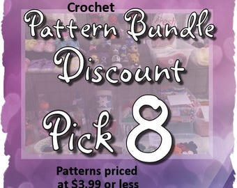 SAVE on this CROCHET PATTERN Discount Bundle:  Pick Any 8 crochet patterns in my shop priced at 3.99 or less. Crochet Pattern Value Deal