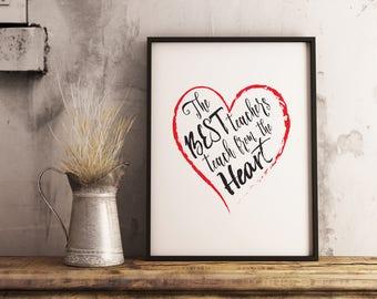 The Best Teachers teach from the Heart print, teacher appreciation, Educational quote, teacher gift, end of year gift for teacher, printable