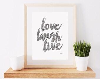 Love Laugh Live Print, Wall Art Print, Wall Art, Quote Print, Wall Art Quote, Love Prints, Laugh Prints, Quotes