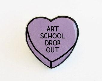 Art School Drop Out - Anti Conversation Purple Heart Pin Brooch Badge