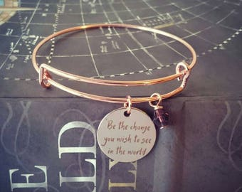Be the change you wish to see in the world rose gold bangle