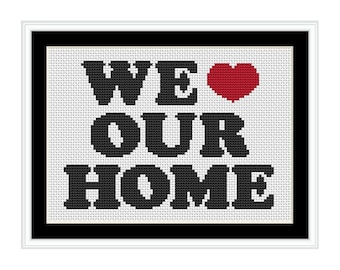 We Love Our Home - PDF Cross Stitch Pattern