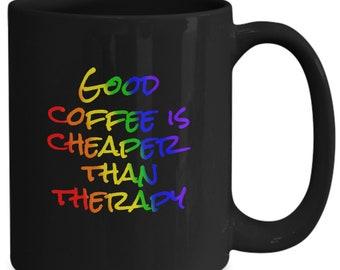 Bon café est moins cher que la thérapie - cadeau tasse café drôle