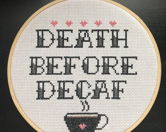 Cross stitch finised death before decaf with coffee cup cross framed in wooden hoop