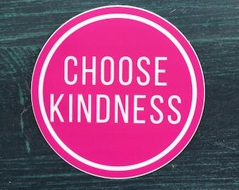 Choose Kindness Sticker: phone sticker, laptop sticker, water bottle sticker, bumper sticker