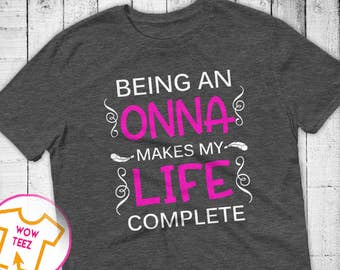 Shirt for Onna Being an Onna Personalized Onna Shirt Mother's Day Onna Shirt Onna TShirt Onna Tee Onna Top Gift for Her Onna shirt